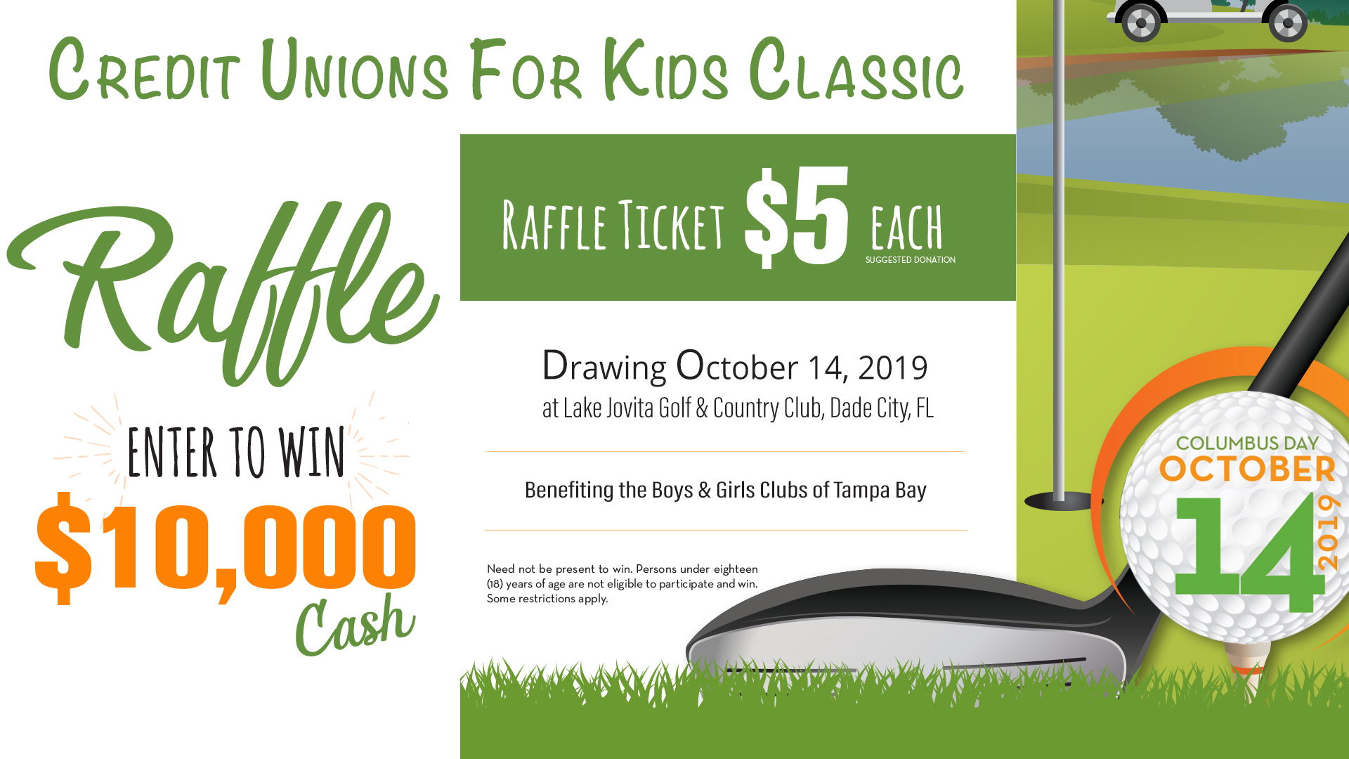 Poster for the 2019 Credit Union For Kids Golf Classic held on October 14th 2019. Tickets for the $10,000 Raffle are available at all four of our SACFCU offices.