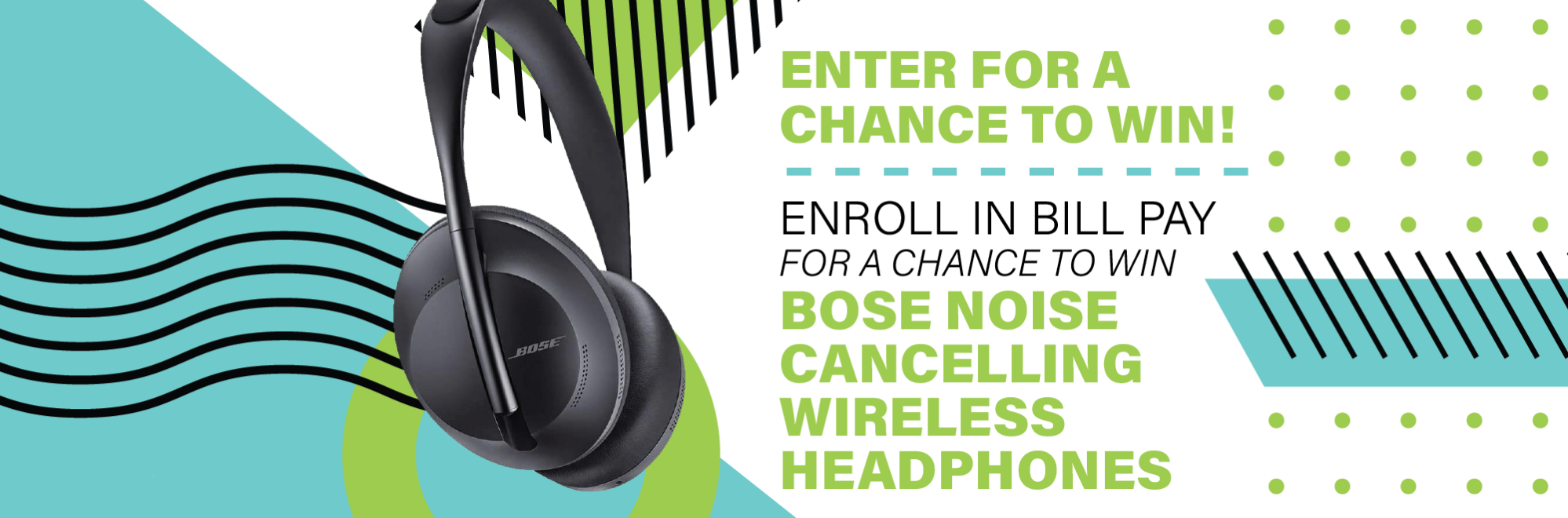 Enter for a chance to win Bose Noise Canceling Headphones by using Bill Pay
