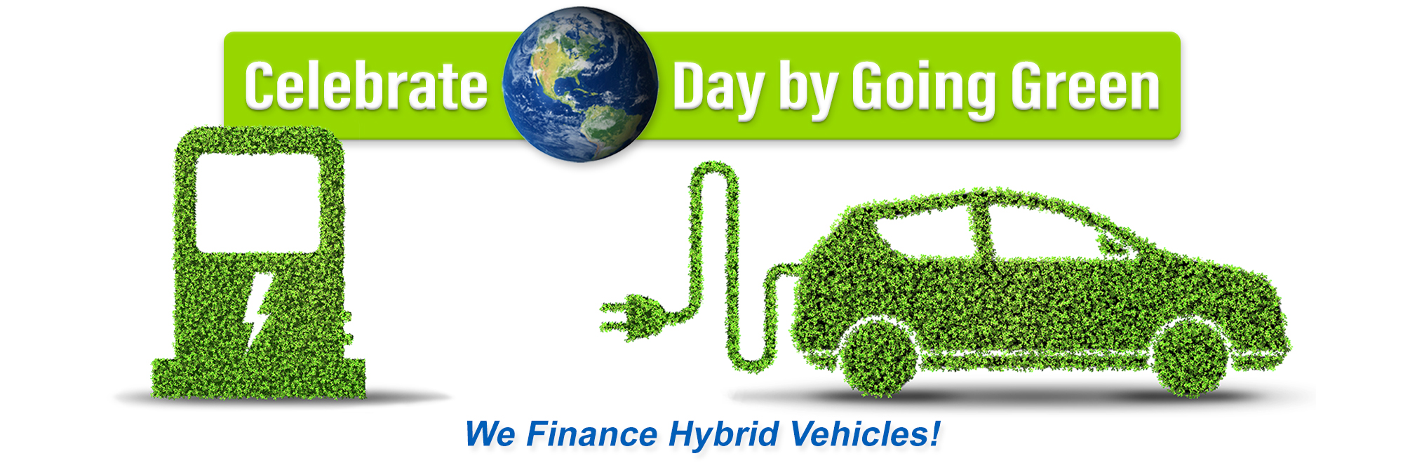 Celebrate Earth Day by Going Green. SACFCU finances hybrid vehicles!