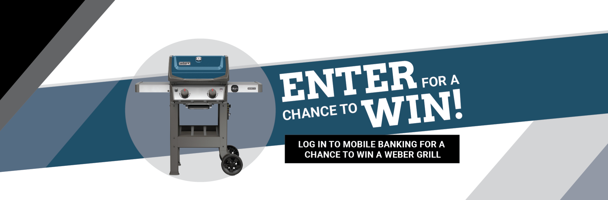 Log in to It'sMe24/7 Online Banking for a chance to win a Weber Grill