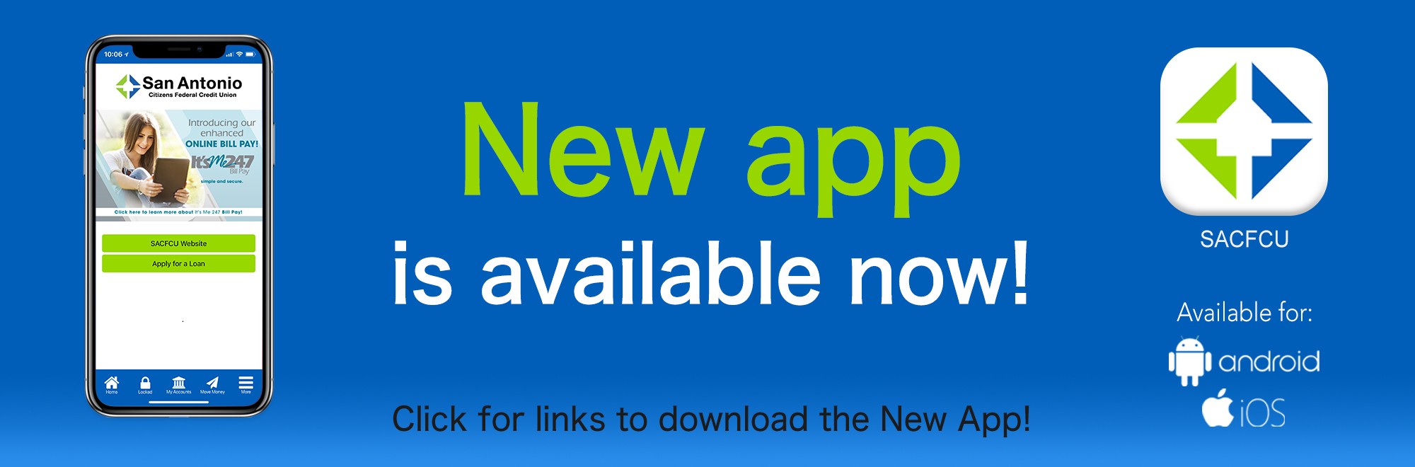 SACFCU's New Mobile App is finally here! Click this web banner for more information, or for links to download our new app.