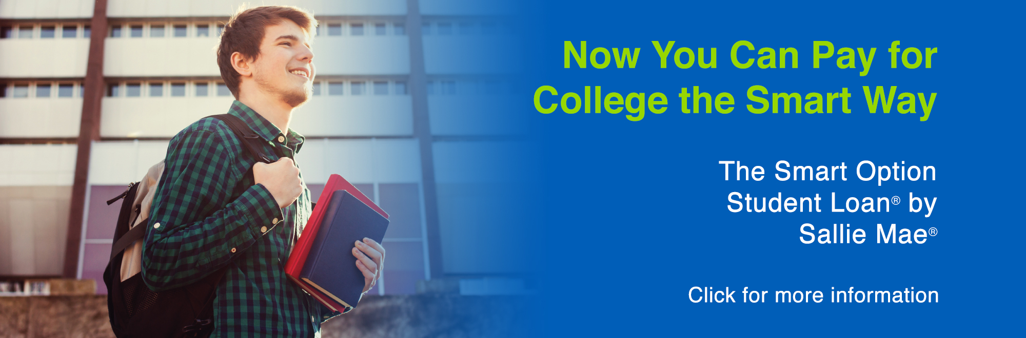 Sallie Mae Student Loans Web Banner. Now you can pay for college the smarter way.