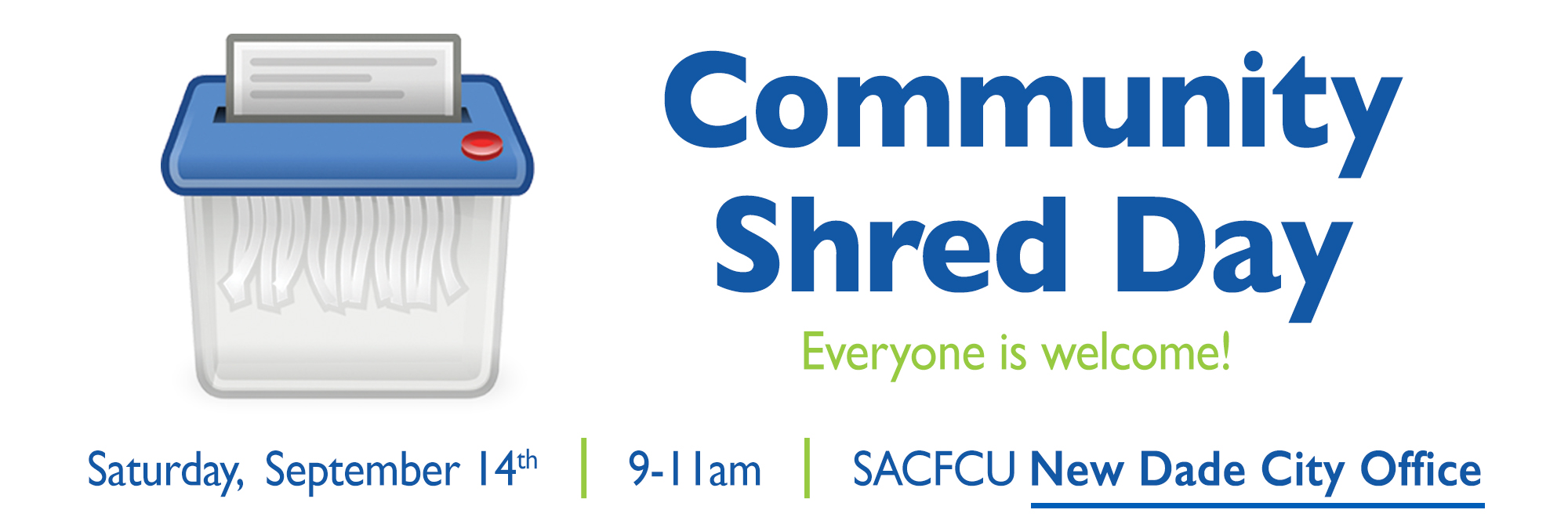 On Saturday, September 14th, SACFCU will be hosting a community shred day where everyone is welcome! The event will take place at the New Dade City Office between 9 & 11am