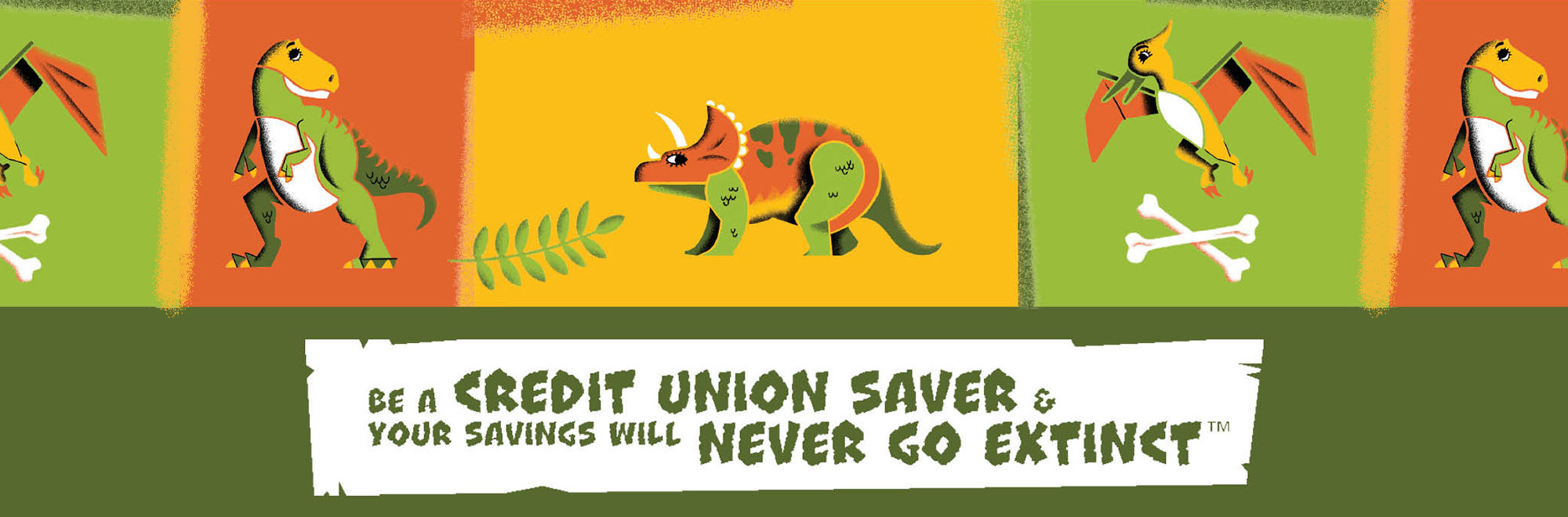 """Picture of different cartoon dinosaurs with text reading, """"Be a credit union saver and your savings will never go extinct"""""""